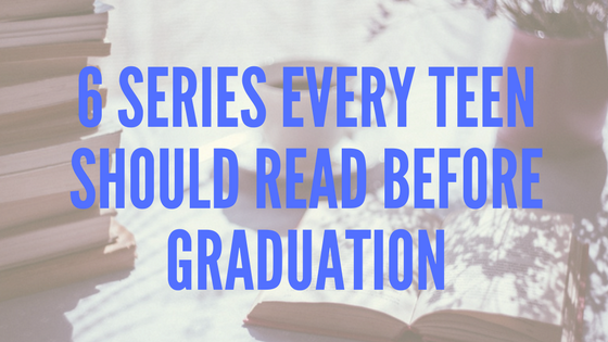 6 Series Every Teen Should Read Before Graduation