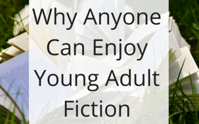 Why Anyone Can Enjoy Young Adult Fiction